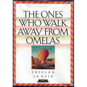 The Ones Who Walk Away from Omelas karya Ursula K. Le Guin