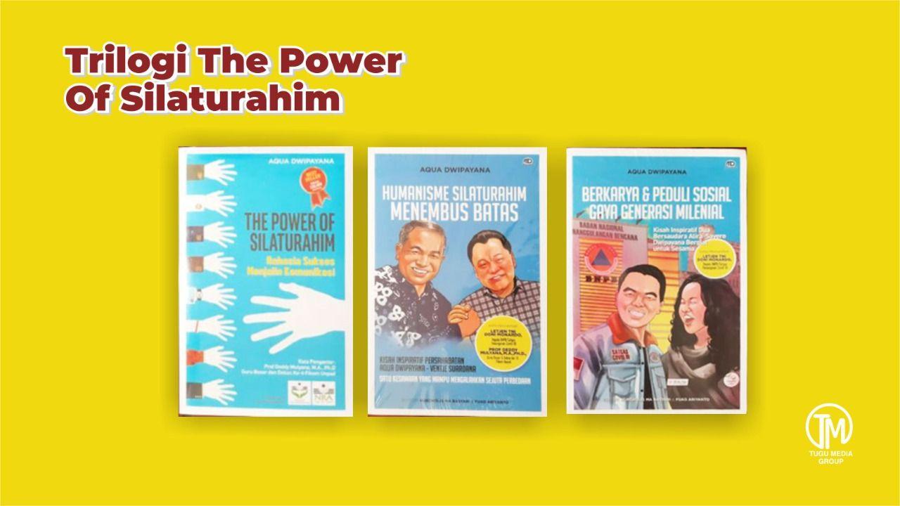 Buku Trilogi The Power of Silaturahim karya Dr Aqua Dwipayana. (Foto: Dokumen/Tugu Malang/Tugu Jatim)