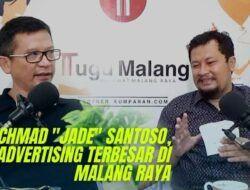 """(Tugu Inspirasi) Rachmad """"Jade"""" Santoso, Bos Advertising Terbesar di Malang Raya Bercerita soal Bisnis Bermodal Dengkul"""