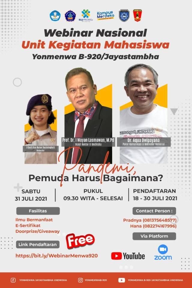 """Poster webinar nasional UKM Yonmenwa B-920/Jayastambha bertema """"Pandemi, Pemuda Harus Bagaimana"""" yang bakal diisi Dr Aqua Dwipayana dan Prof I Wayan Lasmawan, Sabtu (31/7/2021). (Foto: Dokumen/Tugu Jatim)"""
