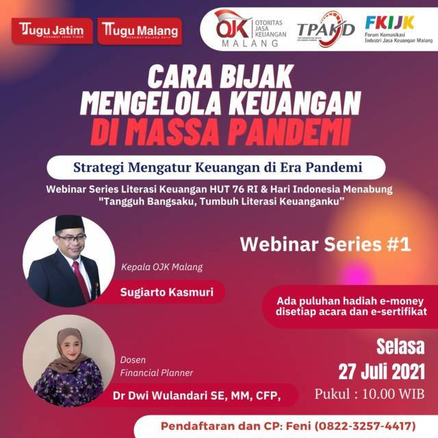 """Webinar yang digelar Tugu Media Group dan OJK Malang bertajuk """"Cara Bijak Mengelola Keuangan di Masa Pandemi"""" yang akan digelar Selasa (27/7/2021) besok. (Foto: Dokumen)"""